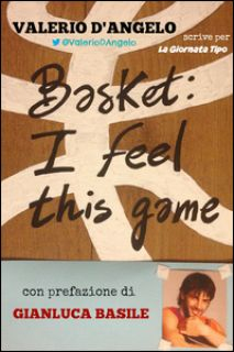 Basket. I feel this game - D'Angelo Valerio