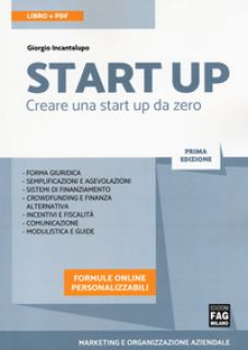 Start up. Creare una start up da zero. Con ebook - Incantalupo Giorgio