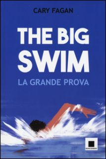 The big swim. La grande prova - Fagan Cary
