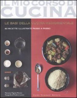Le basi della cucina mediorientale. 80 ricette illustrate passo a passo. Ediz. illustrata - Magnier-Moreno Marianne