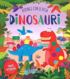 Dinosauri. Dipingi con le dita. Ediz. a colori - Potter William
