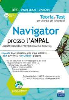 Teoria e test per le prove del concorso di navigator presso l'ANPAL. Manuale di preparazione alle prove selettive, test di verifica e simulazioni d'esame. Con simulatore online -