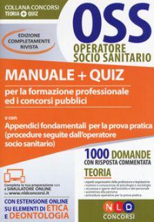 OSS operatore socio sanitario. Manuale + quiz per la formazione professionale ed i concorsi pubblici -