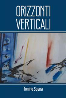 Orizzonti verticali - Spena Tonino