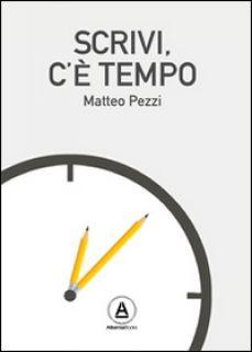 Scrivi c'è tempo - Pezzi Matteo