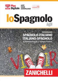 Lo spagnolo ágil. Dizionario spagnolo-italiano, italiano-spagnolo. Plus digitale. Con aggiornamento online. Con app - Arqués Rossend; Padoan Adriana