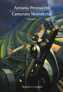 Camerata Neandertal. Libri, fantasmi e funerali vari - Pennacchi Antonio