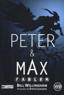 Peter & Max. Fables - Willingham Bill