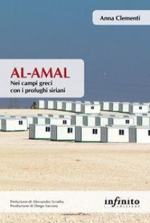 Al-Amal. Nei campi greci con i profughi siriani - Clementi Anna