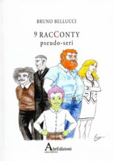 9 racconty pseudo-seri - Bellucci Bruno; Petrocelli C. (cur.)