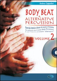 Body beat & alternative percussions. Con CD Audio. Vol. 2 - Cappellari Andrea
