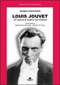 Louis Jouvet. Un uomo di teatro nel cinema - Pecchioni Daniela
