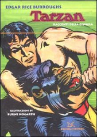 Tarzan. Racconti della giungla - Burroughs Edgar Rice