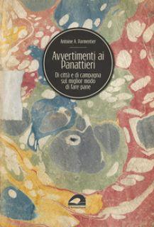 Avvertimenti ai panattieri di città e di campagna sul modo migliore di fare il pane - Parmentier A. Augustin