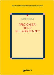 Prigionieri delle neuroscienze? - Di Nuovo Santo