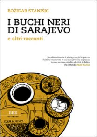 I buchi neri di Sarajevo e altri racconti - Stanisic Bozidar