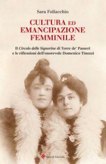 Cultura ed emancipazione femminile. Il Circolo delle Signorine di Torre de' Passeri e le riflessioni dell'onorevole Domenico Tinozzi - Follacchio Sara