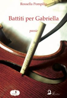 Battiti per Gabriella - Pompilio Rossella