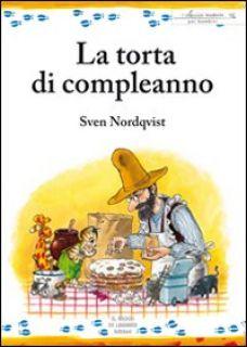 La torta di compleanno - Nordqvist Sven