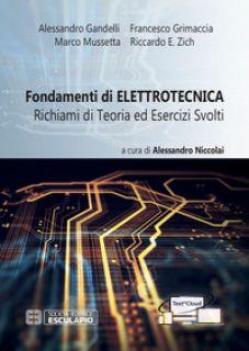 Fondamenti di elettrotecnica. Richiami di teoria ed esercizi svolti. Con espansione online - Zich Riccardo; Mussetta Marco; Grimaccia Francesco; Niccolai A. (cur.)