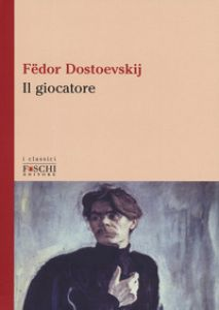 Il giocatore - Dostoevskij Fëdor