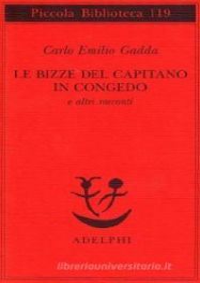 Le bizze del capitano in congedo e altri racconti - Gadda Carlo Emilio; Isella D. (cur.)