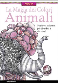 Animali. La magia dei colori -