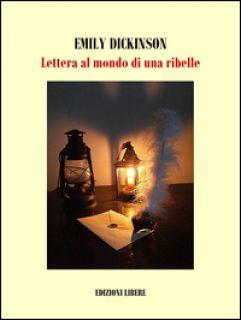Lettera al mondo di una ribelle - Dickinson Emily