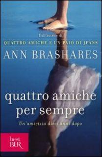 Quattro amiche per sempre - Brashares Ann