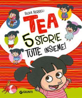 Cinque storie tutte insieme! Tea - Serreli Silvia
