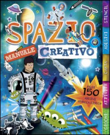 Spazio. Manuale creativo. Con adesivi. Ediz. illustrata -