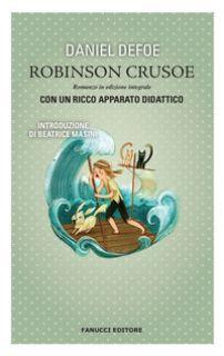 Robinson Crusoe. Ediz. integrale - Defoe Daniel