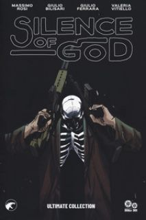 Silence of god. Ultimate collection - Rosi Massimo