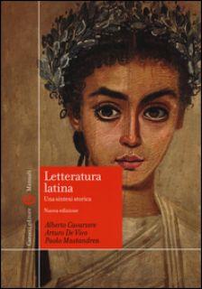 Letteratura latina. Una sintesi storica - Cavarzere Alberto; De Vivo Arturo; Mastrandea Paolo
