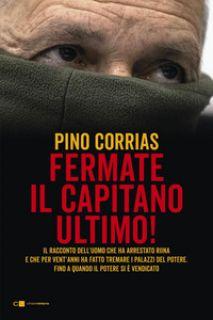 Fermate il capitano Ultimo! - Corrias Pino