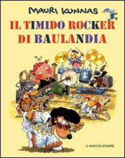 Il timido rocker di Baulandia. Ediz. illustrata - Kunnas Mauri