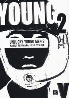 Unlucky young men. Vol. 2 - Fujiwara Kamui; Otsuka Eiji