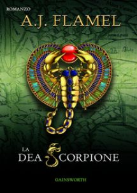 La dea scorpione - Flamel A. J.