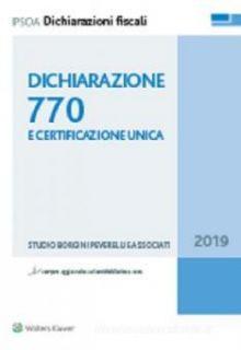 Dichiarazione 770 e certificazione unica - Studio Borgini Peverelli e Associati (cur.)