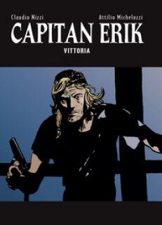 Capitan Erik. Vol. 4: Vittoria - Nizzi Claudio