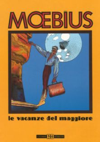 Le vacanze del maggiore - Moebius; Masiero M. (cur.); Tullio M. (cur.)