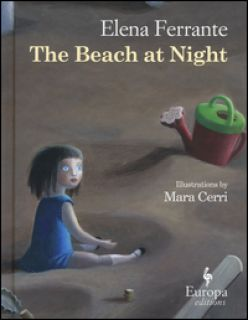 The beach at night. Ediz. illustrata - Ferrante Elena