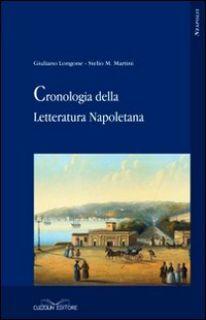 Cronologia della letteratura napoletana - Longone Giuliano; Martini Stelio M.