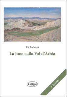 La luna sulla Val d'Arbia - Neri Paolo