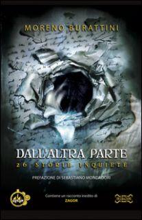 Dall'altra parte. 26 storie inquiete - Burattini Moreno