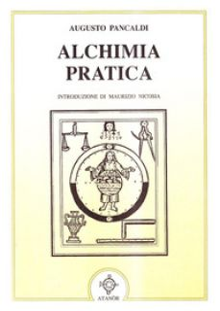 Alchimia pratica - Pancaldi Augusto