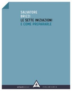 Le sette iniziazioni e come prepararle - Brizzi Salvatore