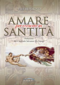 Amare per crescere in santità - Benigno (Fra)