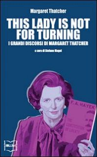 This lady is not for turning - Thatcher Margaret; Magni S. (cur.)