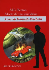 Morte di una sgualdrina. I casi di Hamish Macbeth - Beaton M. C.